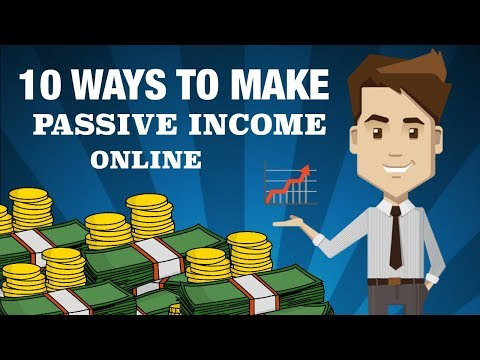 10 Ways To Make Passive Income Online - How To Make Money Online