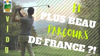 VLOG DE PRO : le PLUS BEAU PARCOURS joué dans ma vie ! Le 18 trous du golf de Corrençon en Vercors !