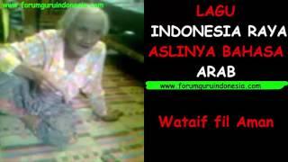 Lagu Indonesia Raya Asli Bahasa Arab | www.forumguruindonesia.com