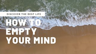 How to Empty Your Mind | Meditation