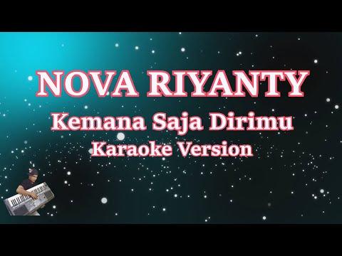 Nova Riyanty- Kemana Saja Dirimu (Karaoke Lirik Tanpa Vocal) Remix