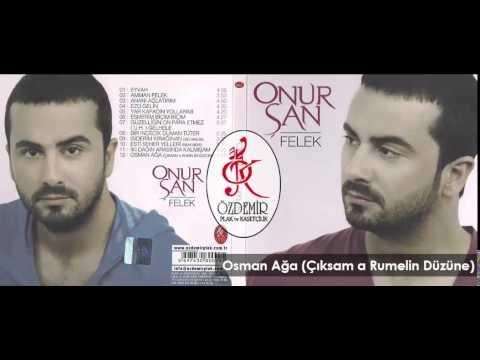 Osman Ağa (Çıksam a Rumelin Düzüne) | Onur Şan