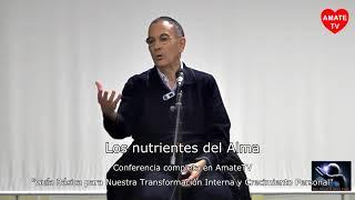 Emilio Carrillo - Los nutrientes del Alma - Transformación interna y crecimiento personal - AmateTV