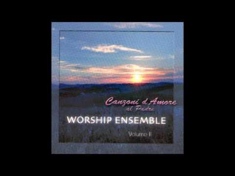 Here I am to worship Italian version - Sono qui a lodarti
