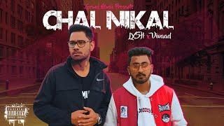 LXSH x Vivaad - Chal Nikal (Prod. by Joshi Behindashit)