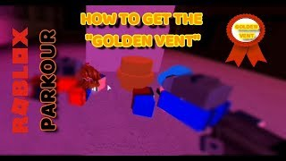 GOLDEN VENT LOCATION | PARKOUR (ROBLOX)