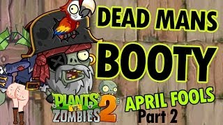 Lets PLAYPRIL FOOLS: Plants vs. Zombies 2: Dead Mans Booty (Endless Zone Waves)