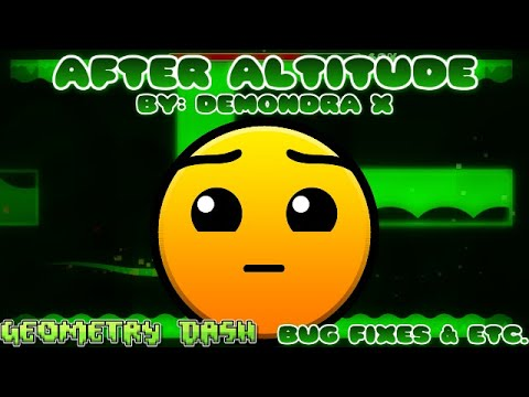 Geometry Dash - After Altitude Bug Fixes and High Detail WIP Update