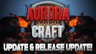 auroracraft return updates release date my server 500 likes