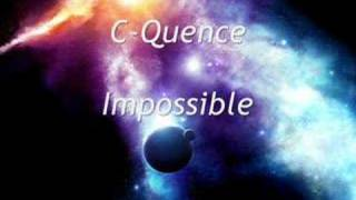 C-Quence - Impossible