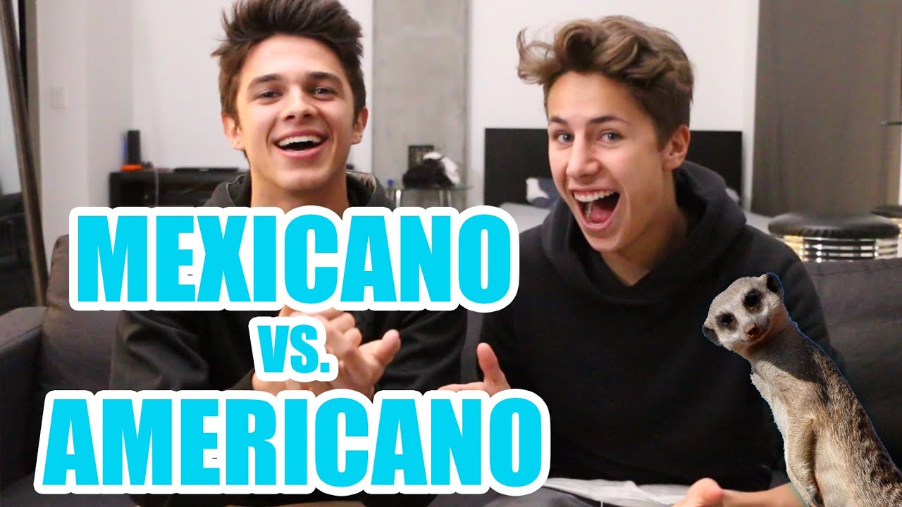 A >> MEXICANO VS. AMERICANO ft. Brent Rivera / Juanpa Zurita - YouTube