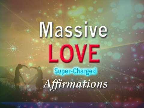 Massive Love - Love Rejuvenates Me - I Give Massive LOVE - Affirmations