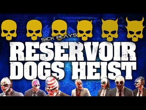 PAYDAY 2 Reservoir Dogs Heist ONE DOWN - Every Heister Has His Day - SICKdistic Gameplay