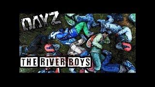 THE RIVER BOYS - DayZ 0.63