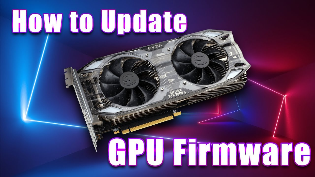 How To: Update GPU Firmware