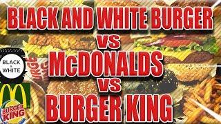 MENU A 4.95E : BLACK AND WHITE BURGER VS MCDONALDS VS BURGER KING