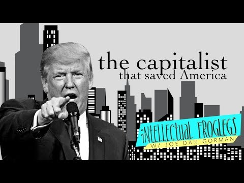 The Capitalist that Saved America - Intellectual Froglegs