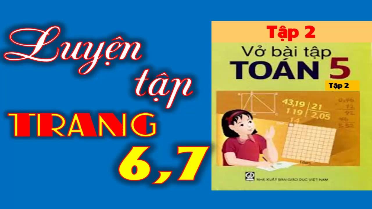 Vở Bài Tập Toán 5 Tập 2 Trang 6, 7 – Luyện Tập