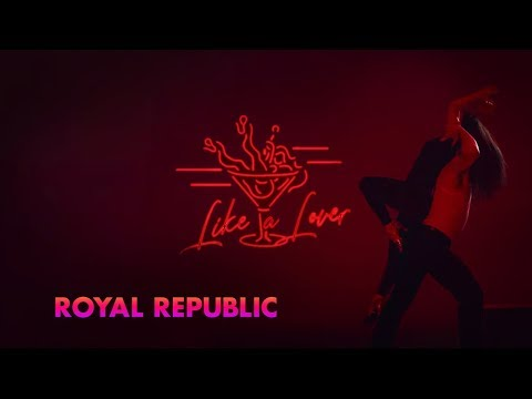 Смотреть клип Royal Republic - Like A Lover