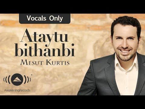 Mesut Kurtis - Ataytu bithanbi | مسعود كرتس - أتيت بذنبي | (Vocals Only - بدون موسيقى )