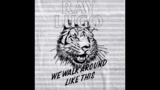 "Ray Lugo - ""The Feeling"