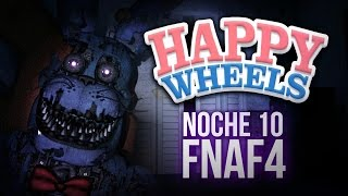 HAPPY WHEELS : NOCHE 10 EN LA HABITACIÓN DE FIVE NIGHTS AT FREDDY