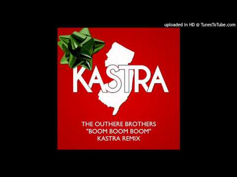 The Outhere Brothers - Boom Boom Boom (Kastra Remix)