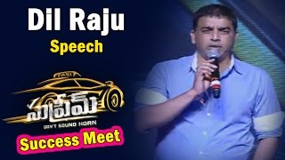 dil raju super speech supreme movie success meet    sai dharam tej raashi khanna anil ravipudi