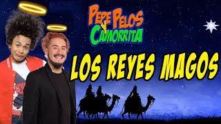 6 de Enero Dia de Reyes Pepe Pelos y El Camorrita