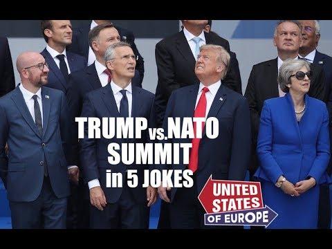 Trump vs. NATO Summit in 5 Jokes  United States of Europe