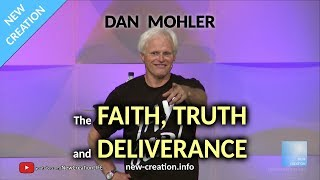 Dan Mohler - The Faith, Truth and Deliverance