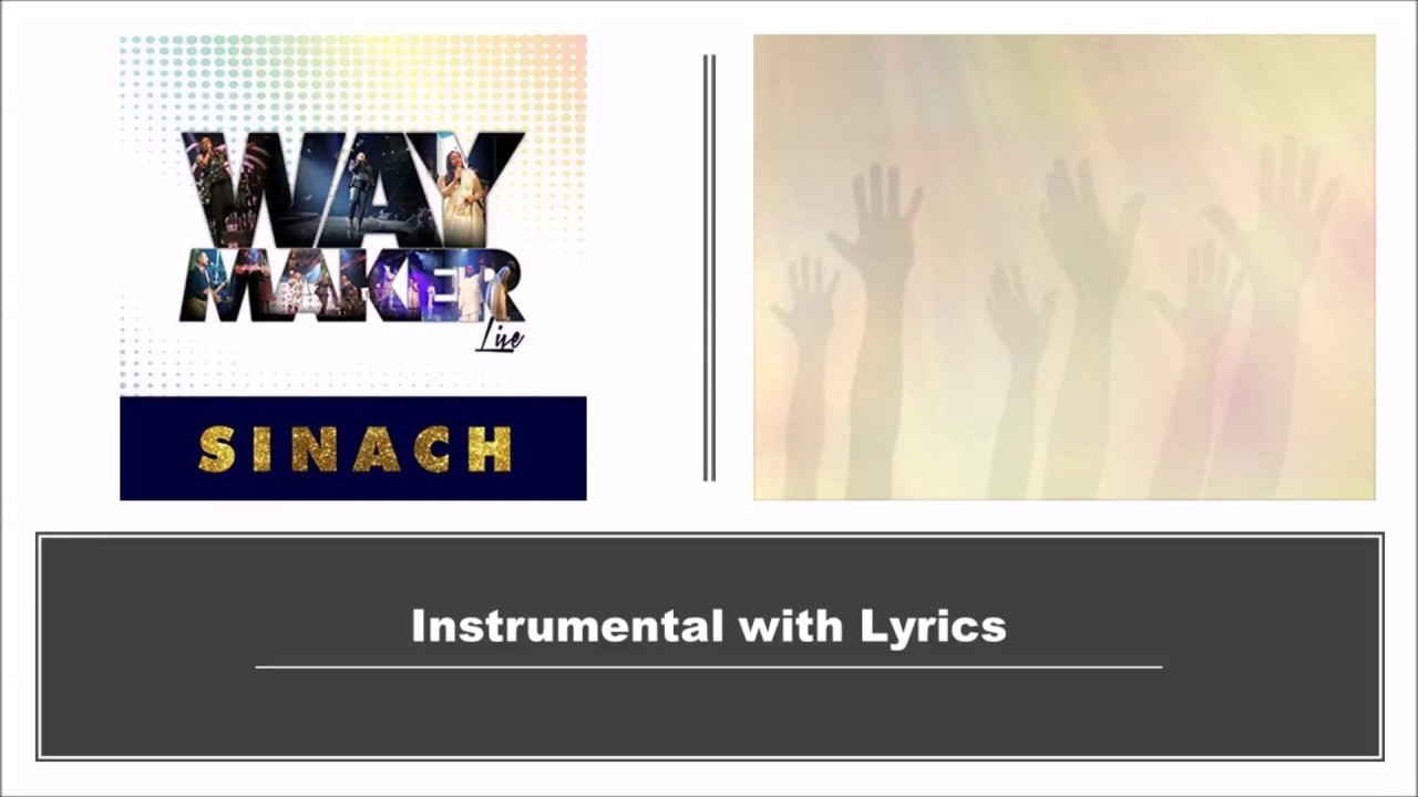 Way Maker by Sinach -Version 1-Instrumental w/Lyrics