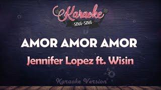 Jennifer Lopez - Amor, Amor, Amor ft. Wisin (Karaoke Version)