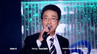 (Performance) Tuong Tu -- Trong Nghia (40 nam ca hat)