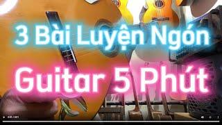 Học Guitar Bài 1: 3 Bài luyện ngón của cao thủ Guitar