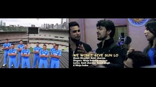 We Wont Give Sun Lo | ICC Cricket World Cup 2015 Song For Team India