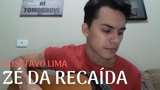 Zé Da Recaida - Gusttavo Lima COVER