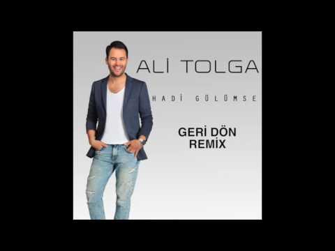Ali Tolga - Geri Dön Remix