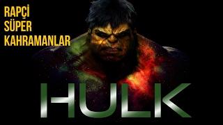 Hulk Türkçe Rap Şarkısı - Rapçi Süper Kahramanlar