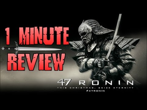 47 Ronin Review (1 Minute)
