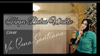 Download TANPA BATAS WAKTU - LIRIK - ADE GOVINDA FEAT FADLY II COVER VA BONA SANTIANA