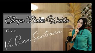 TANPA BATAS WAKTU - LIRIK - ADE GOVINDA FEAT FADLY II COVER VA BONA SANTIANA