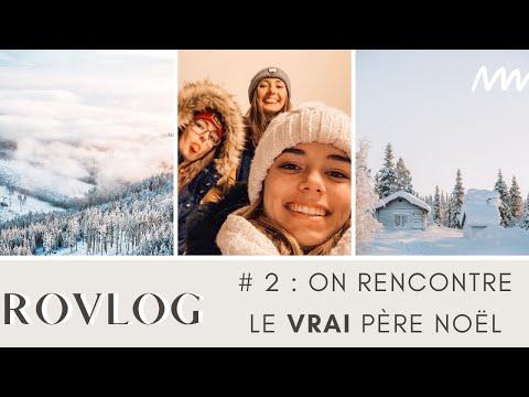 ON RENCONTRE LE VRAI PÈRE NOËL L Rovlog #2