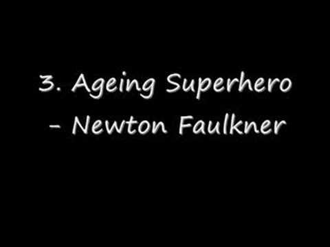 3. Ageing Superhero - Newton Faulkner