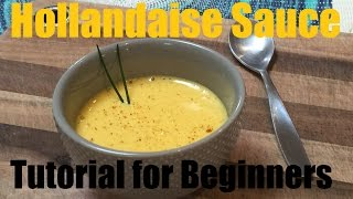 How to Make Hollandaise - The Sauce For Egg Benedict