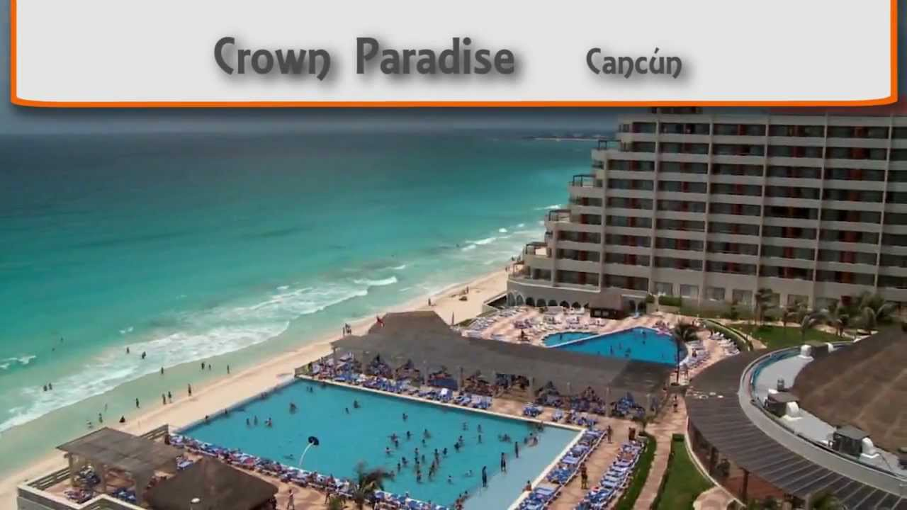 Crown Paradise Family All Inclusive Resort In Canc 250 N