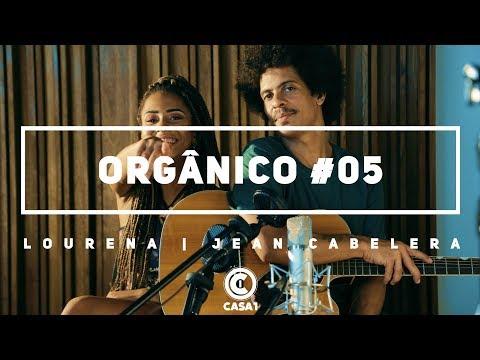 Orgânico #5 - Novo Ciclo - Lourena | Jean Cabelera