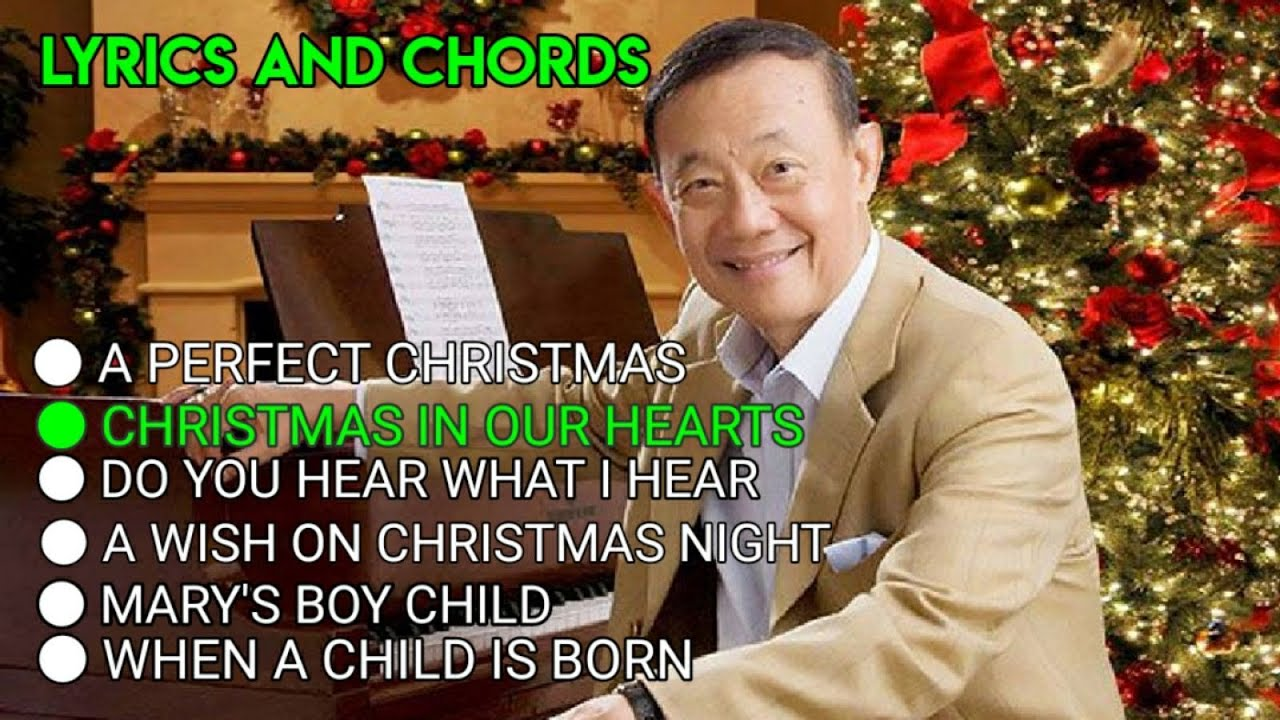 Jose Mari Chan Christmas In Our Hearts A Perfect Christmas Lyrics Chords Guitar Guide 2020 Youtube