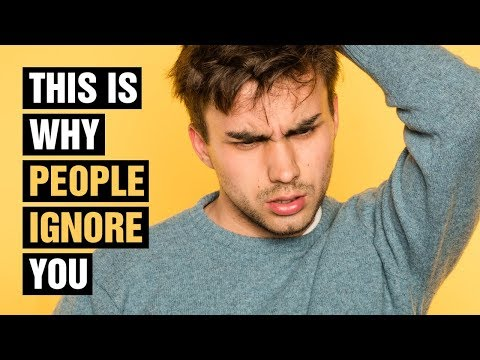 14 Reasons Why People Ignore You