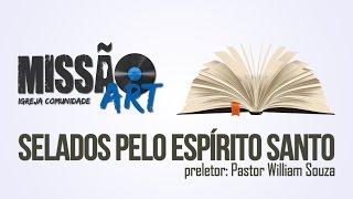 Baixar Selados Pelo Espírito Santo - Pr. William Souza